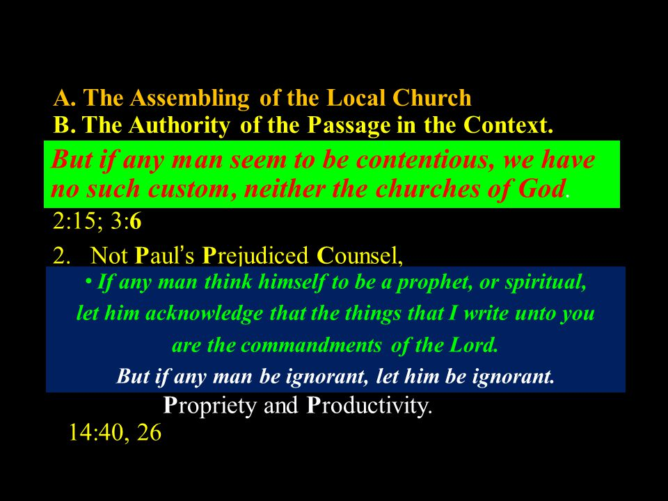 A. The Assembling of the Local Church B. The Authority of the Passage in the Context.