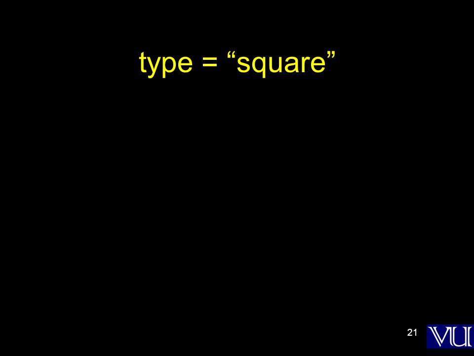 21 type = square