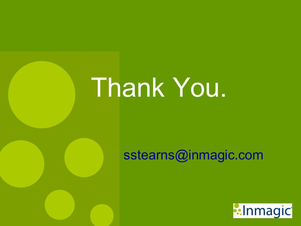 Thank You. sstearns@inmagic.com