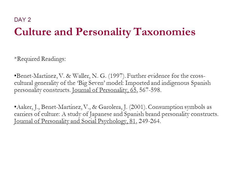 DAY 2 Culture and Personality Taxonomies *Required Readings: Benet-Martínez, V.