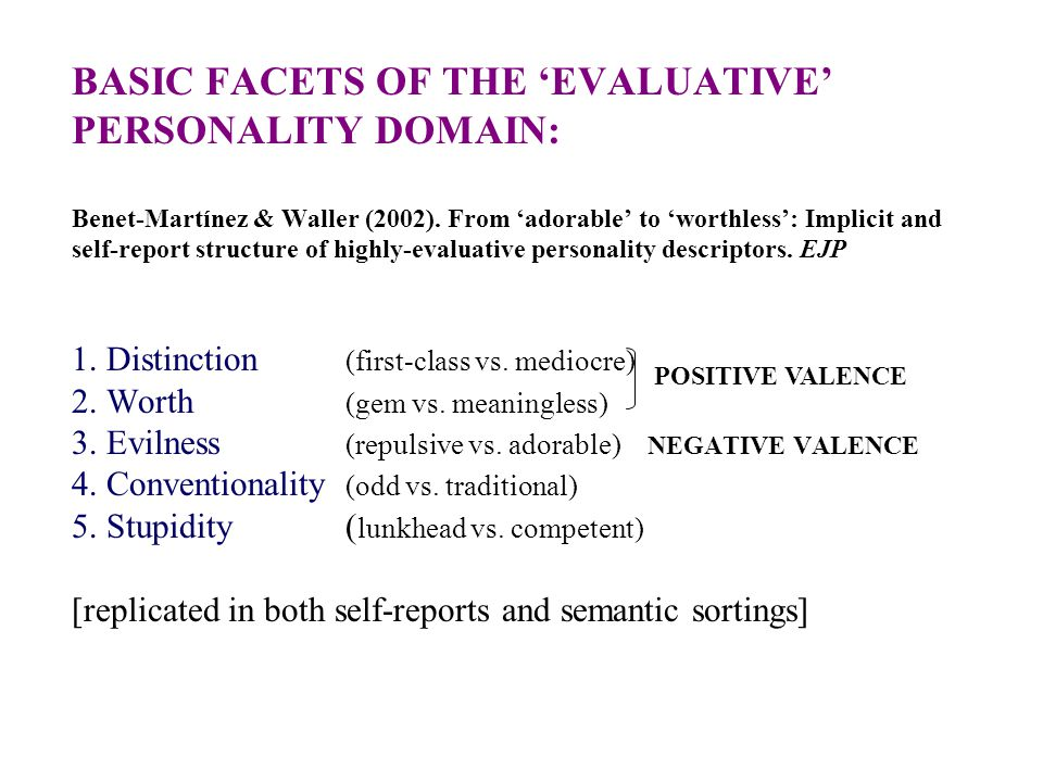 BASIC FACETS OF THE EVALUATIVE PERSONALITY DOMAIN: Benet-Martínez & Waller (2002).
