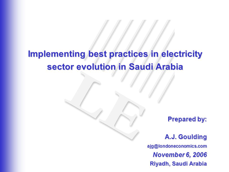 Implementing best practices in electricity sector evolution in Saudi Arabia Prepared by: A.J.
