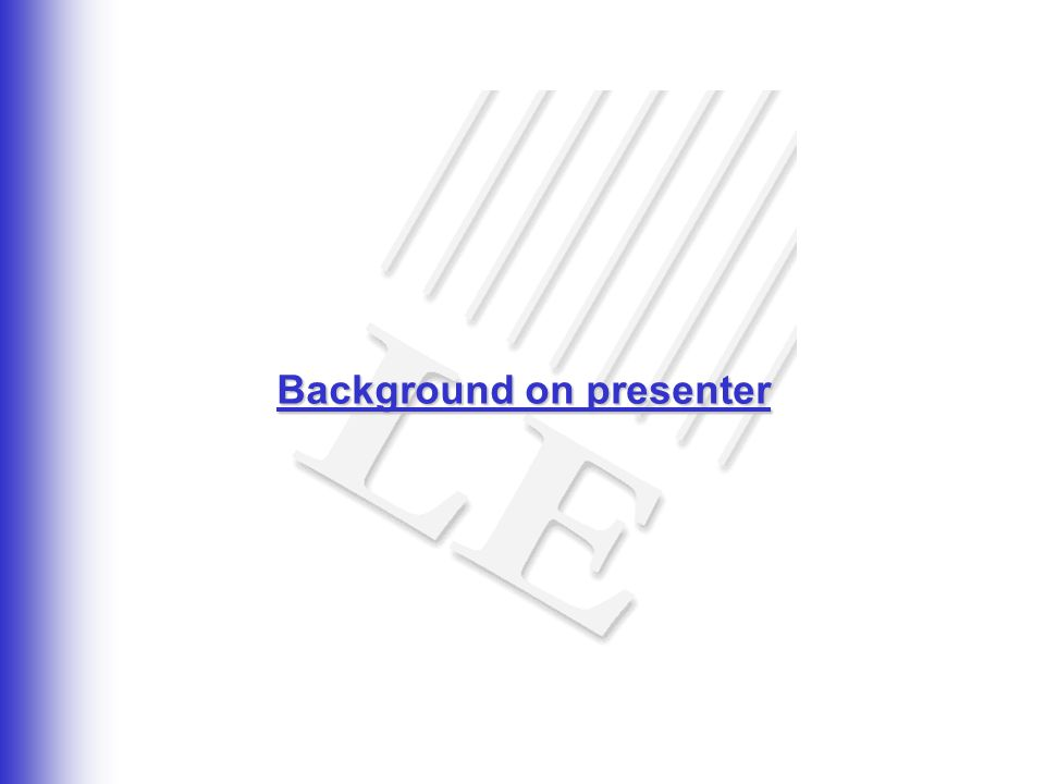 Background on presenter