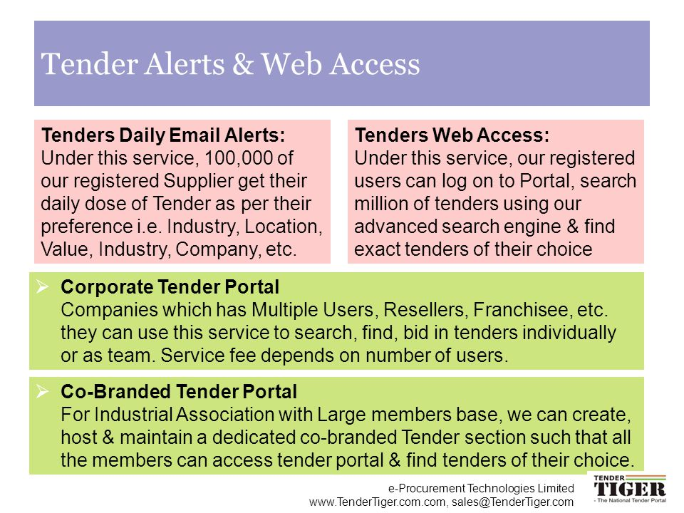 e-Procurement Technologies Limited www.TenderTiger.com.com, sales@TenderTiger.com Tender Alerts & Web Access Tenders Daily Email Alerts: Under this se