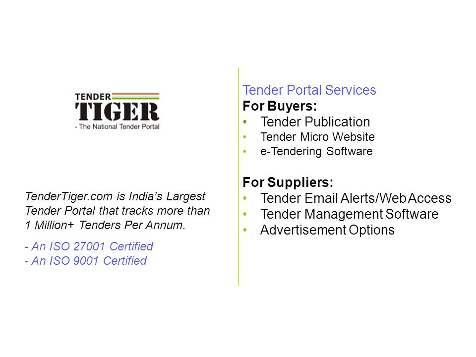 e-Procurement Technologies Limited www.TenderTiger.com.com, sales@TenderTiger.com TenderTiger.com is Indias Largest Tender Portal that tracks more tha