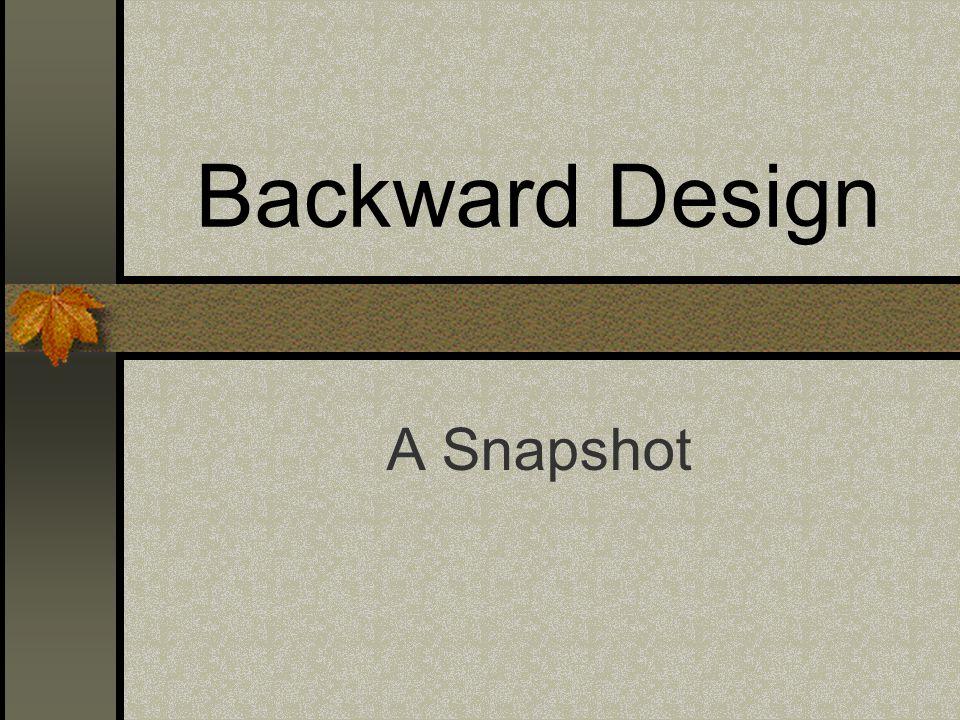 Backward Design A Snapshot