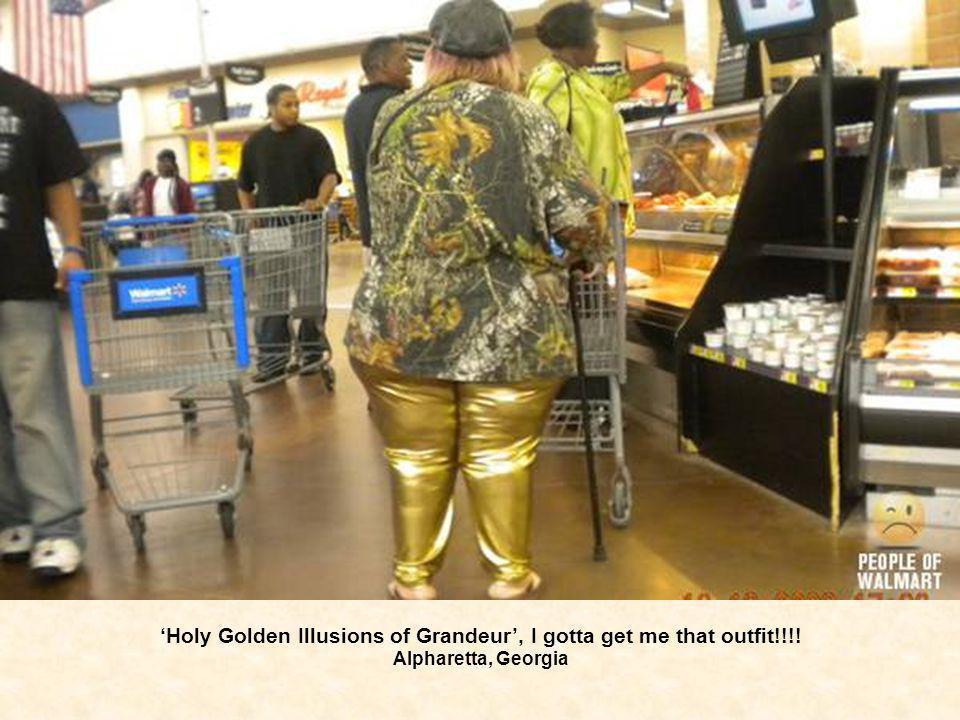 Holy Golden Illusions of Grandeur, I gotta get me that outfit!!!! Alpharetta, Georgia