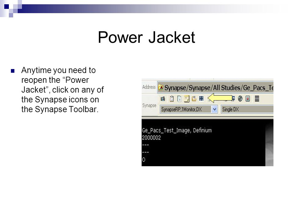 Power Jacket Anytime you need to reopen the Power Jacket, click on any of the Synapse icons on the Synapse Toolbar.