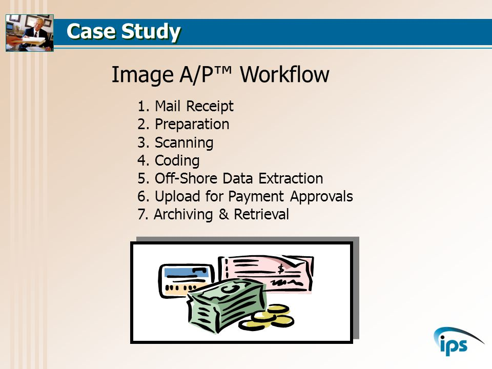 Case Study Image A/P Workflow 1. Mail Receipt 2. Preparation 3.