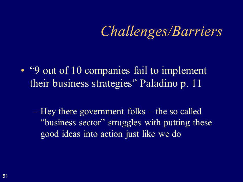 51 Challenges/Barriers 9 out of 10 companies fail to implement their business strategies Paladino p.