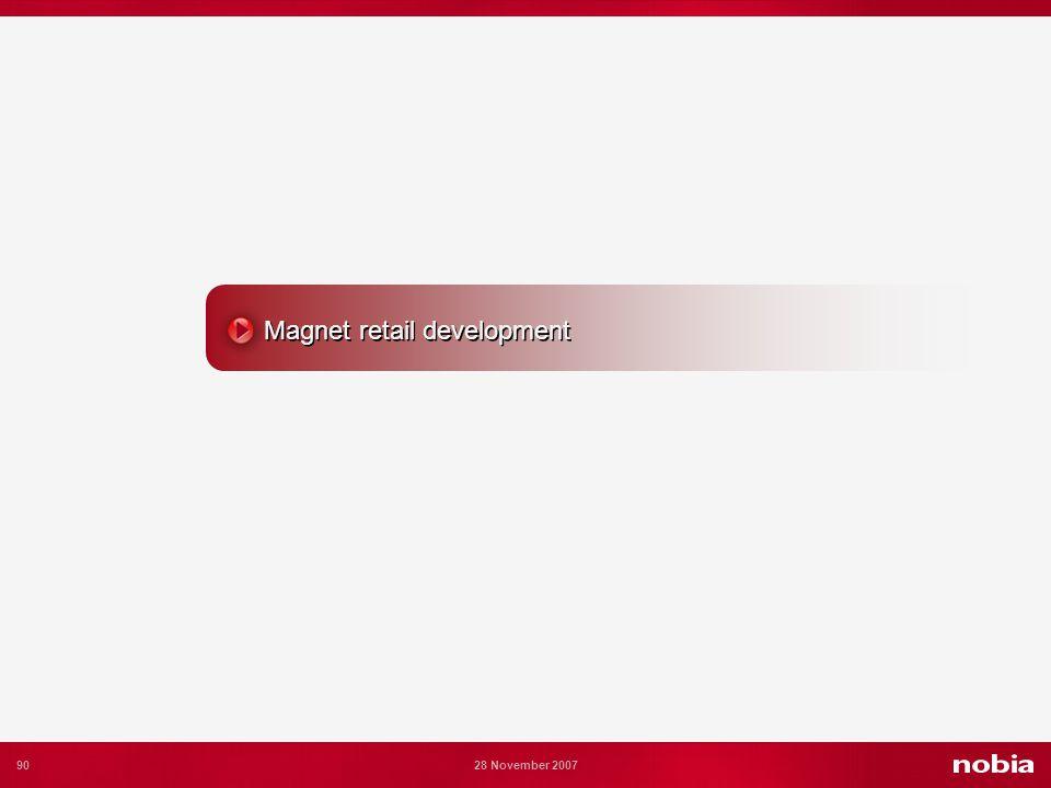 90 28 November 2007 Magnet retail development