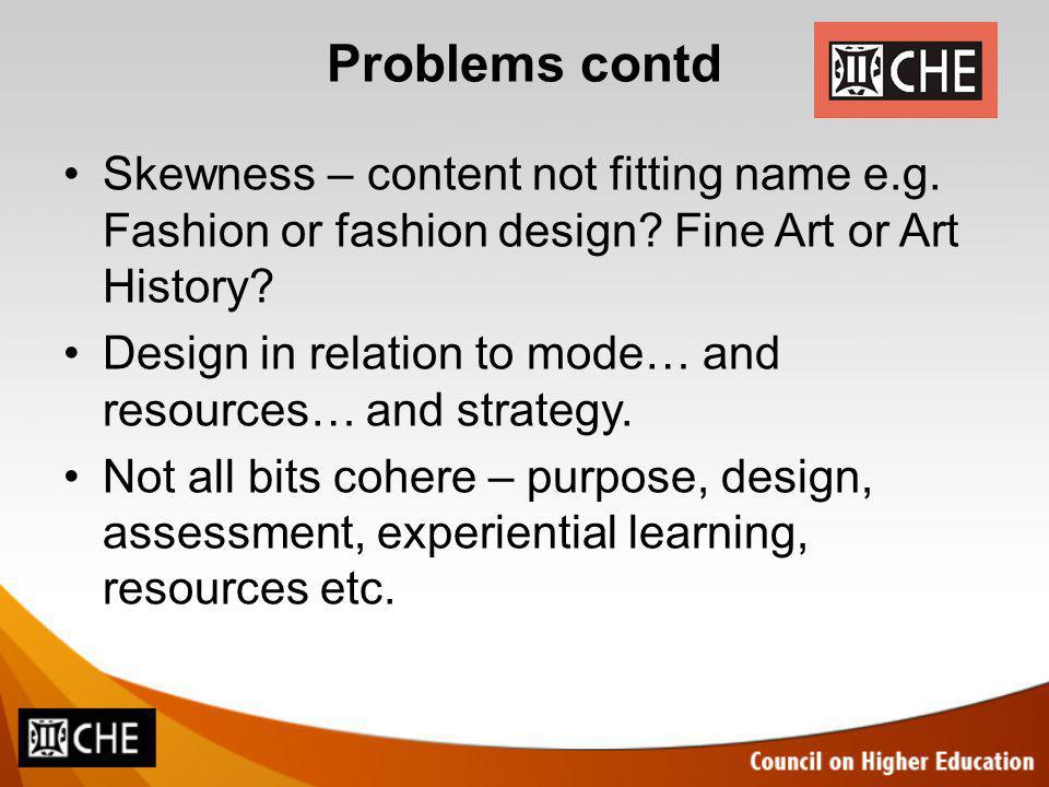 Problems contd Skewness – content not fitting name e.g.