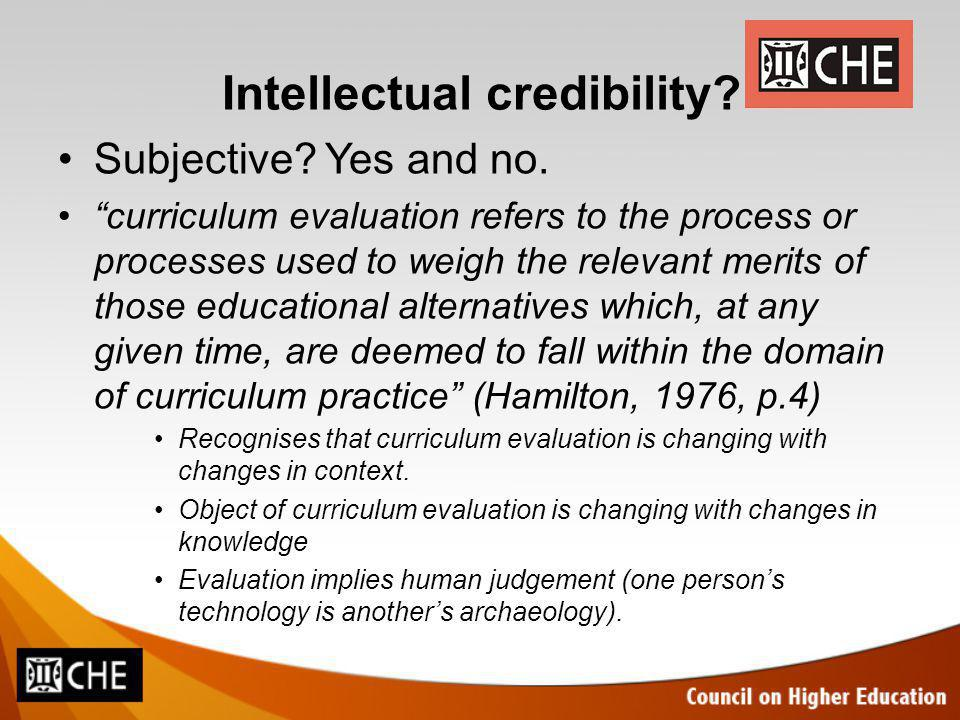 Intellectual credibility. Subjective. Yes and no.