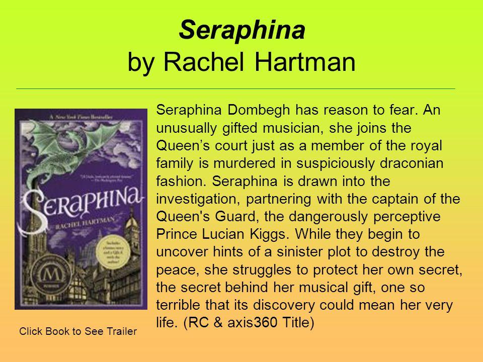 Seraphina by Rachel Hartman Seraphina Dombegh has reason to fear.