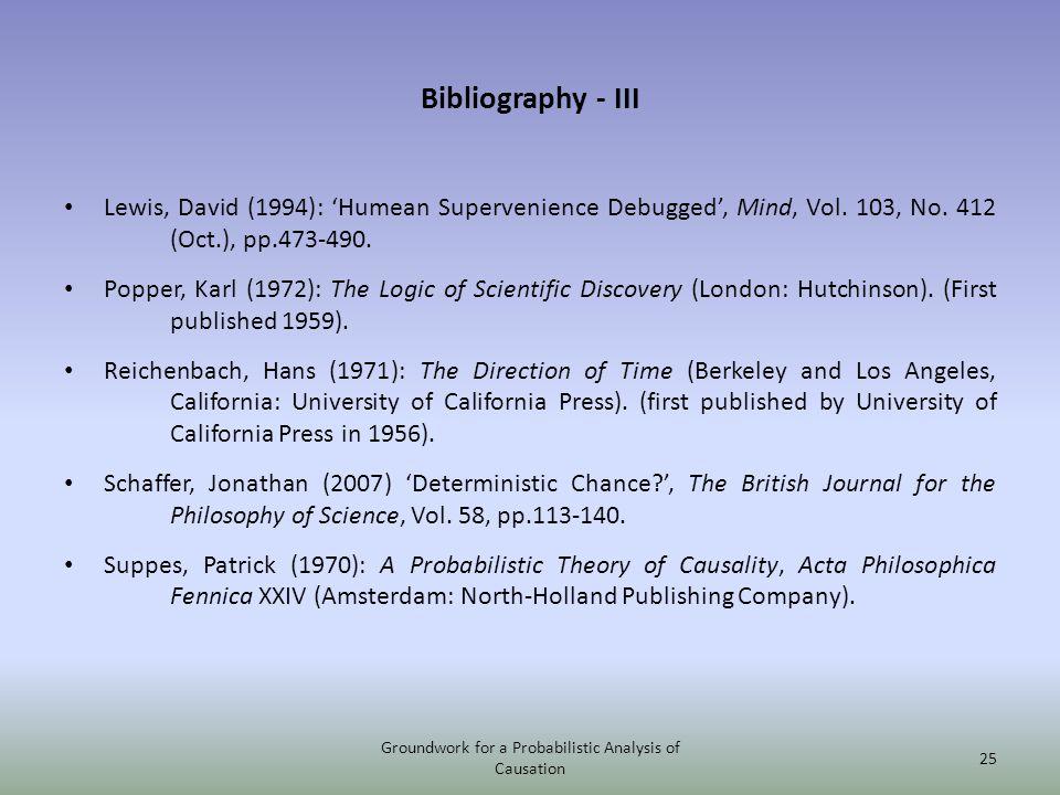 Bibliography - III Lewis, David (1994): Humean Supervenience Debugged, Mind, Vol.