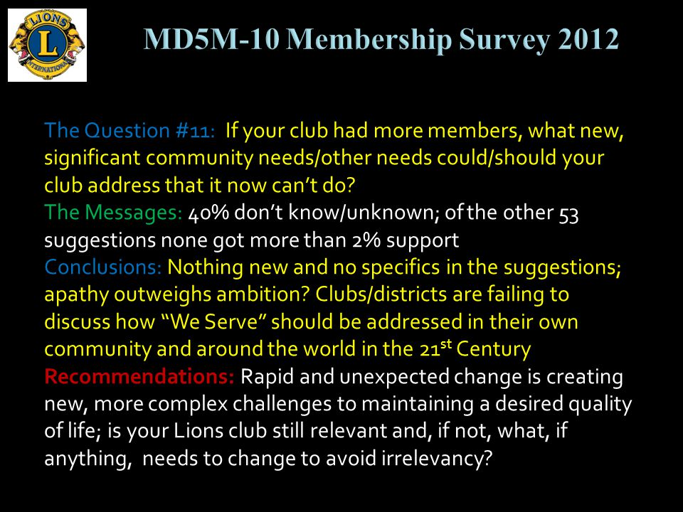 The Question #11: If your club had more members, what new, significant community needs/other needs could/should your club address that it now cant do.