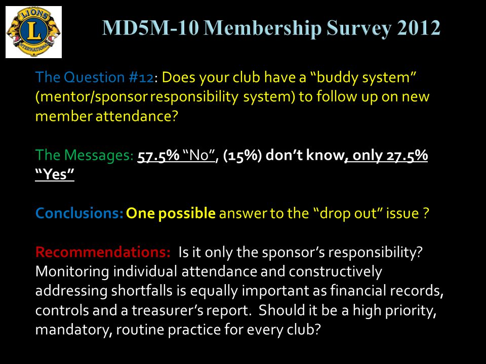 The Question #12: Does your club have a buddy system (mentor/sponsor responsibility system) to follow up on new member attendance.