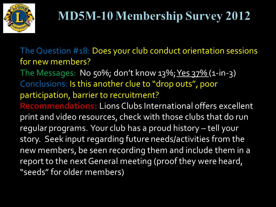 The Question #18: Does your club conduct orientation sessions for new members.
