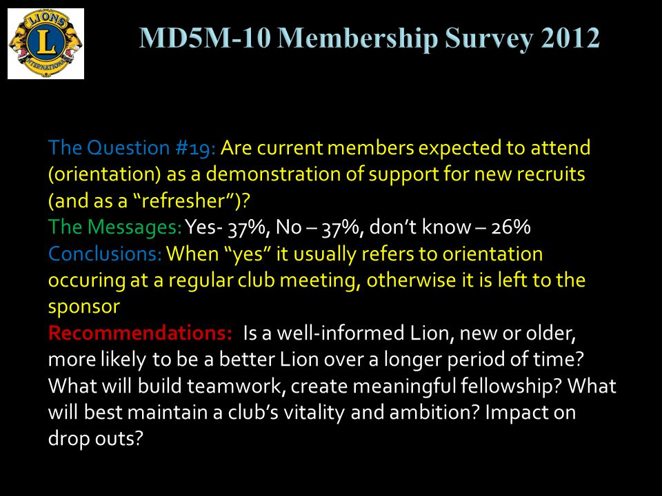 The Question #19: Are current members expected to attend (orientation) as a demonstration of support for new recruits (and as a refresher).
