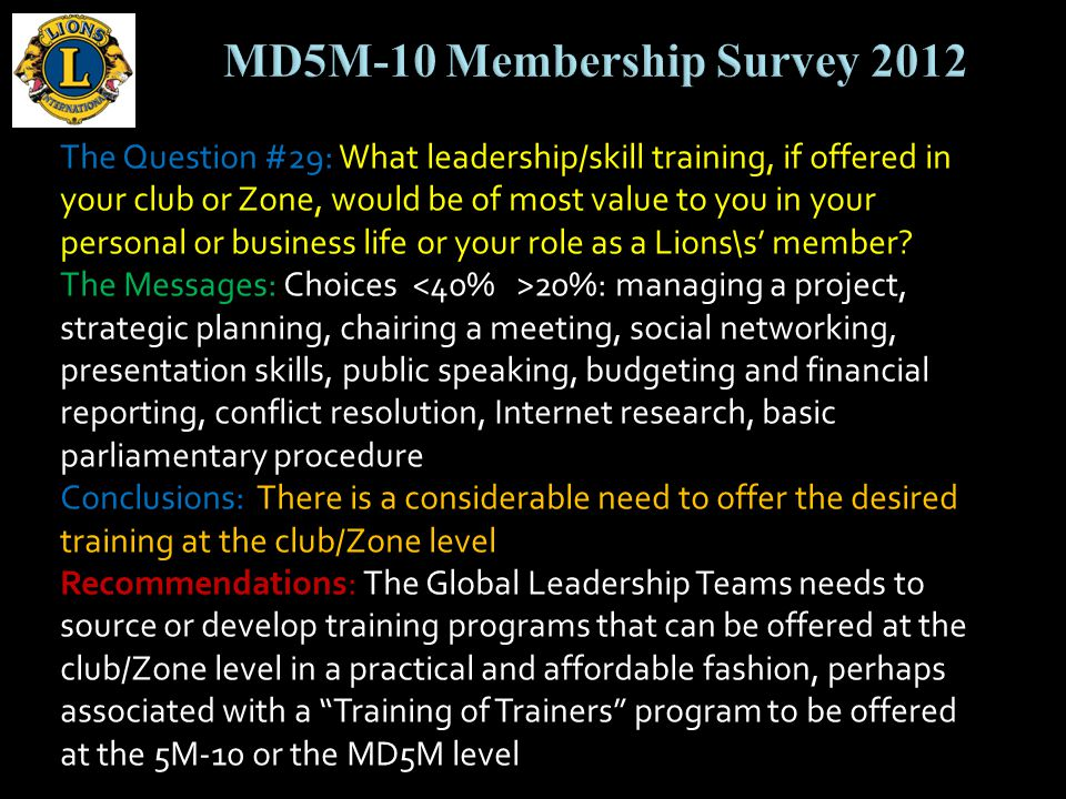 The Question #29: What leadership/skill training, if offered in your club or Zone, would be of most value to you in your personal or business life or your role as a Lions\s member.