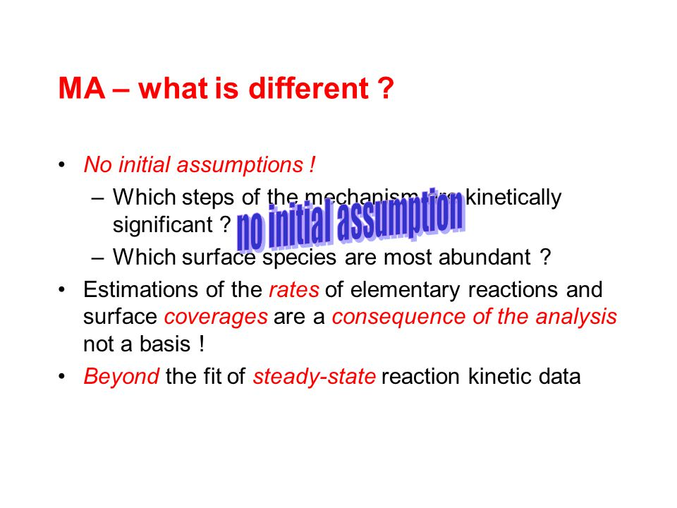 MA – what is different . No initial assumptions .