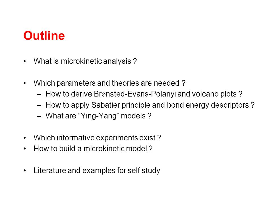 Outline What is microkinetic analysis . Which parameters and theories are needed .