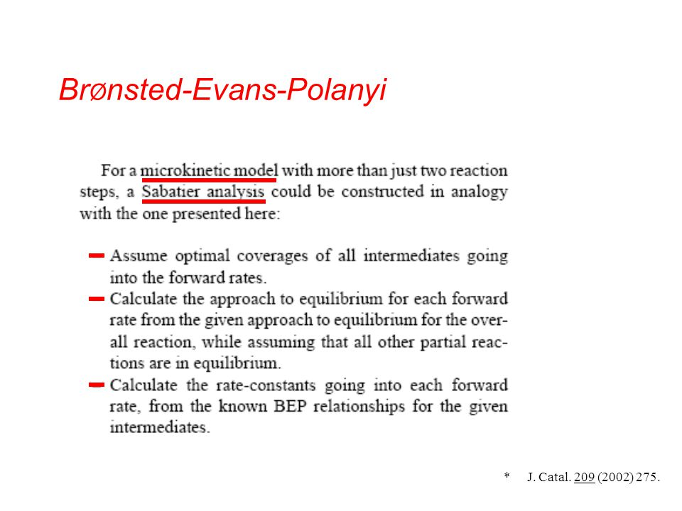 Br Ø nsted-Evans-Polanyi * J. Catal. 209 (2002) 275.