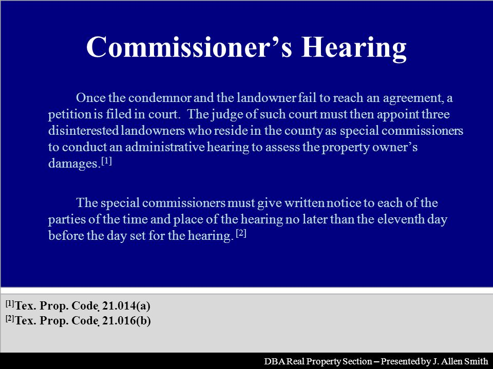 Commissioners Hearing Once the condemnor and the landowner fail to reach an agreement, a petition is filed in court.
