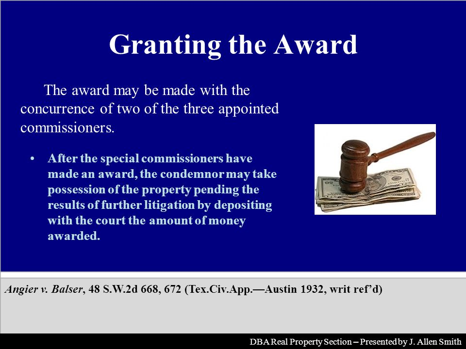 Granting the Award The award may be made with the concurrence of two of the three appointed commissioners. Angier v. Balser, 48 S.W.2d 668, 672 (Tex.C
