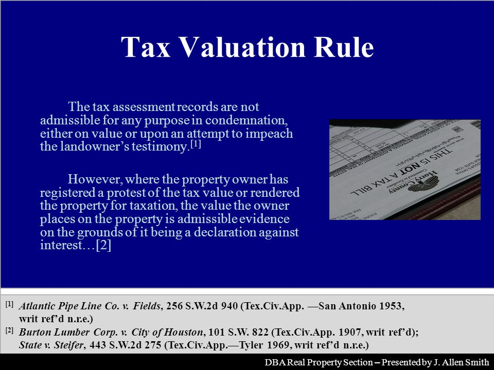 Tax Valuation Rule The tax assessment records are not admissible for any purpose in condemnation, either on value or upon an attempt to impeach the landowners testimony.