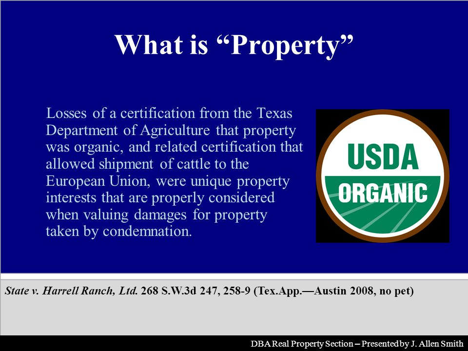 What is Property Losses of a certification from the Texas Department of Agriculture that property was organic, and related certification that allowed shipment of cattle to the European Union, were unique property interests that are properly considered when valuing damages for property taken by condemnation.