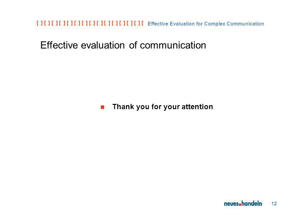 [ ] [ ] [ ] [ ] [ ] [ ] [ ] [ ] [ ] [ ] [ ] [ ] [ ] [ ] [ ] [ ] [ ] [ ] [ ] [ ] [ Effective Evaluation for Complex Communication 12 Effective evaluation of communication Thank you for your attention