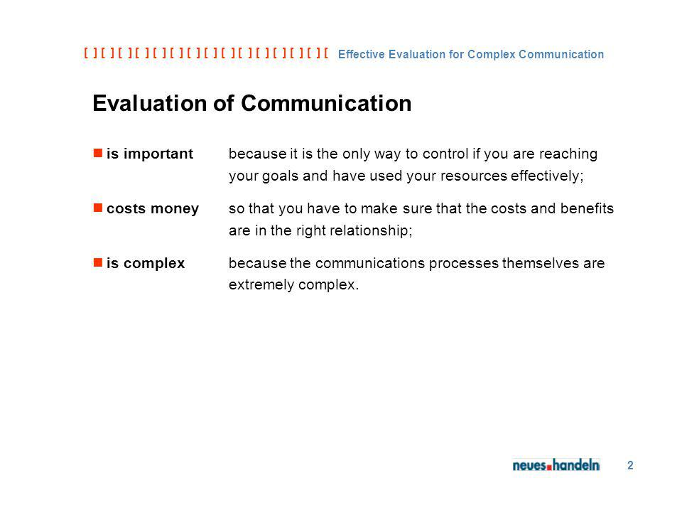 [ ] [ ] [ ] [ ] [ ] [ ] [ ] [ ] [ ] [ ] [ ] [ ] [ ] [ ] [ ] [ ] [ ] [ ] [ ] [ ] [ Effective Evaluation for Complex Communication 3 Listening, Understanding, Accepting Listening is the first of three hurdles that a message has to overcome.