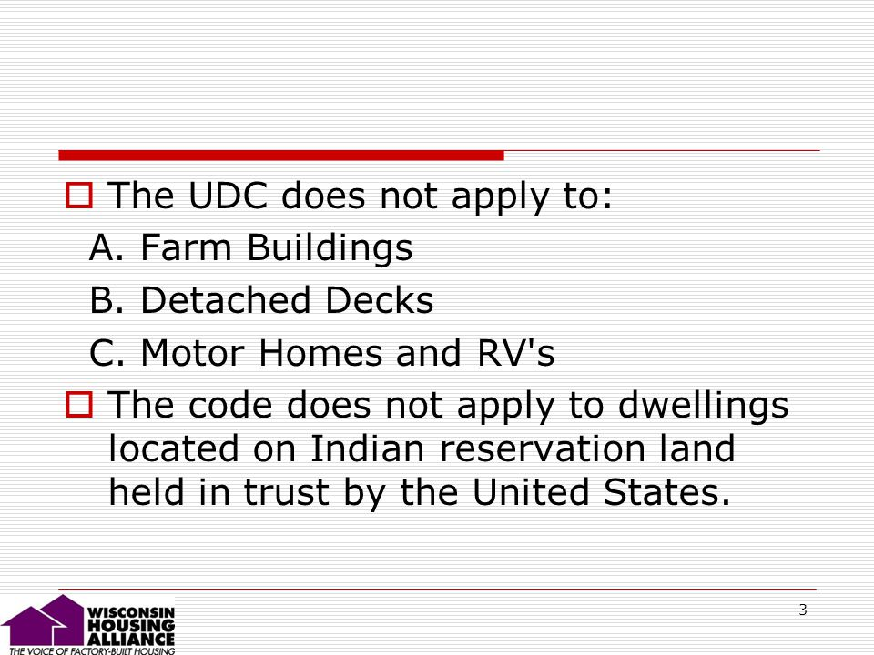 3 The UDC does not apply to: A. Farm Buildings B.