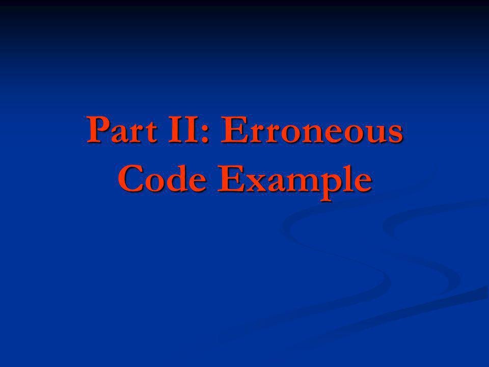 Part II: Erroneous Code Example