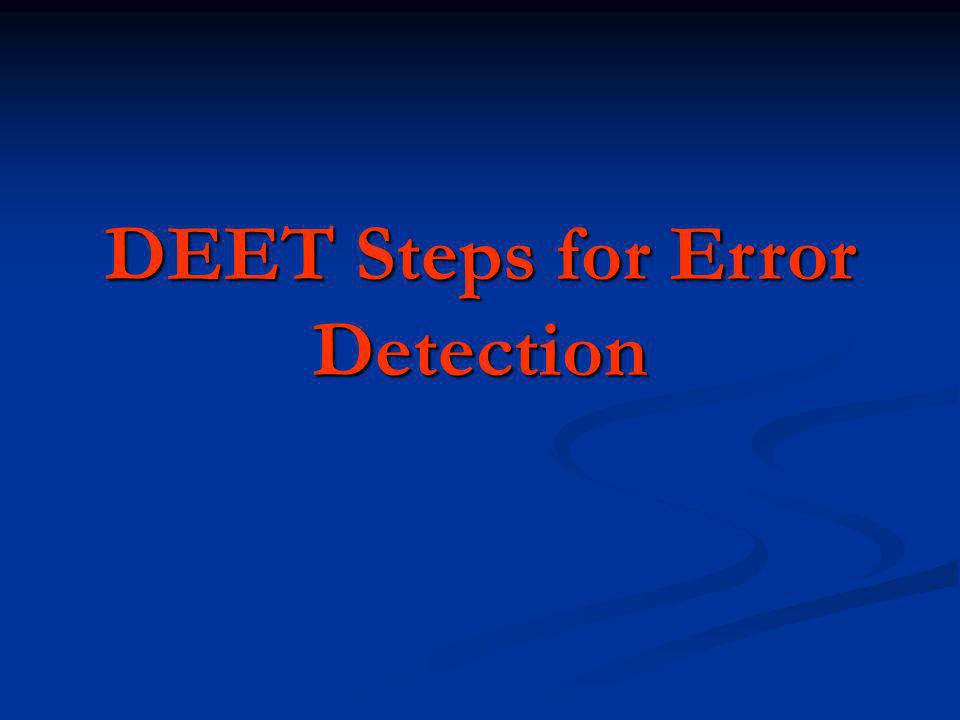 DEET Steps for Error Detection