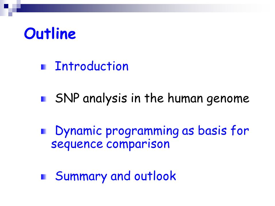 Outline Introduction SNP analysis in the human genome Dynamic programming as basis for sequence comparison Summary and outlook