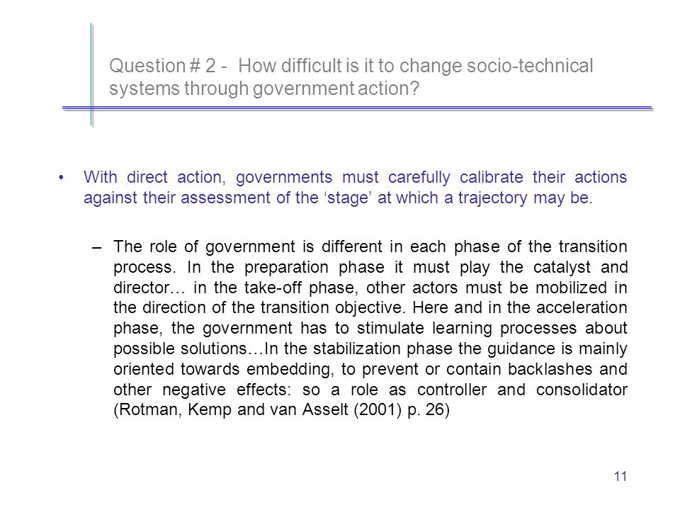 11 Question # 2 - How difficult is it to change socio-technical systems through government action.