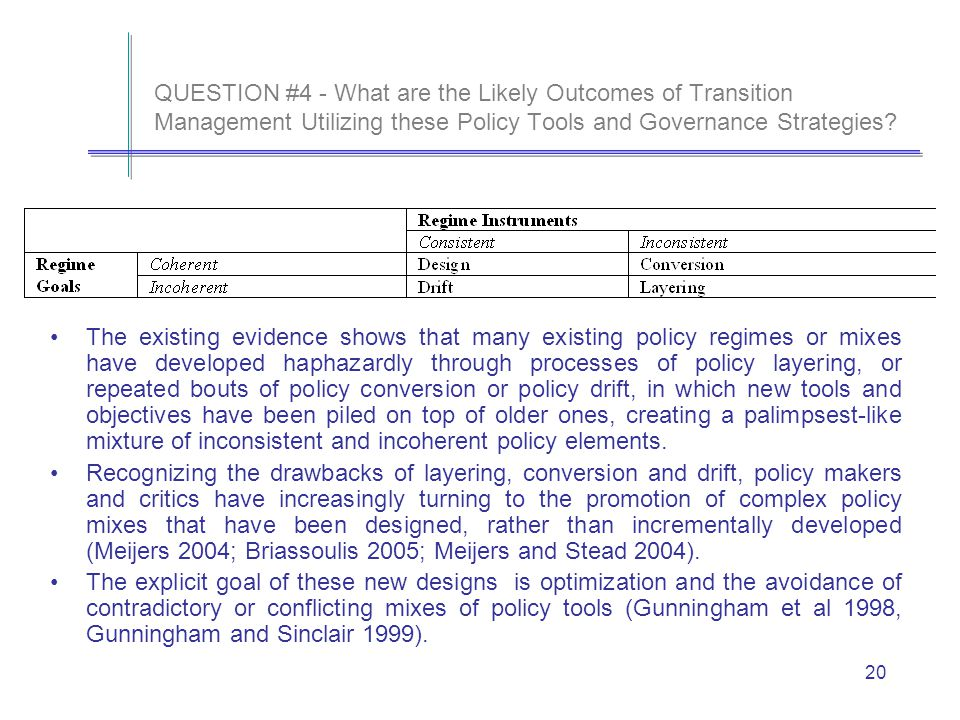 20 QUESTION #4 - What are the Likely Outcomes of Transition Management Utilizing these Policy Tools and Governance Strategies.