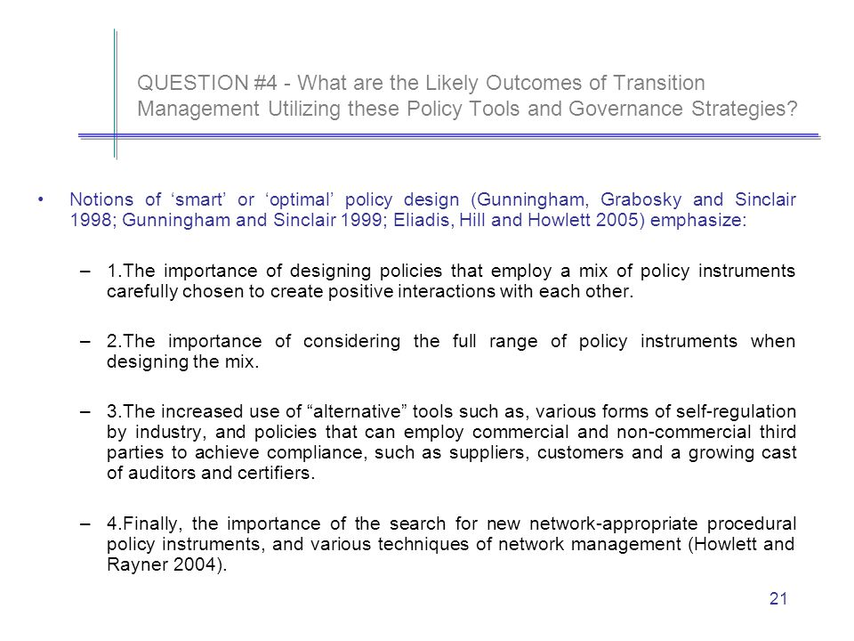 21 QUESTION #4 - What are the Likely Outcomes of Transition Management Utilizing these Policy Tools and Governance Strategies.