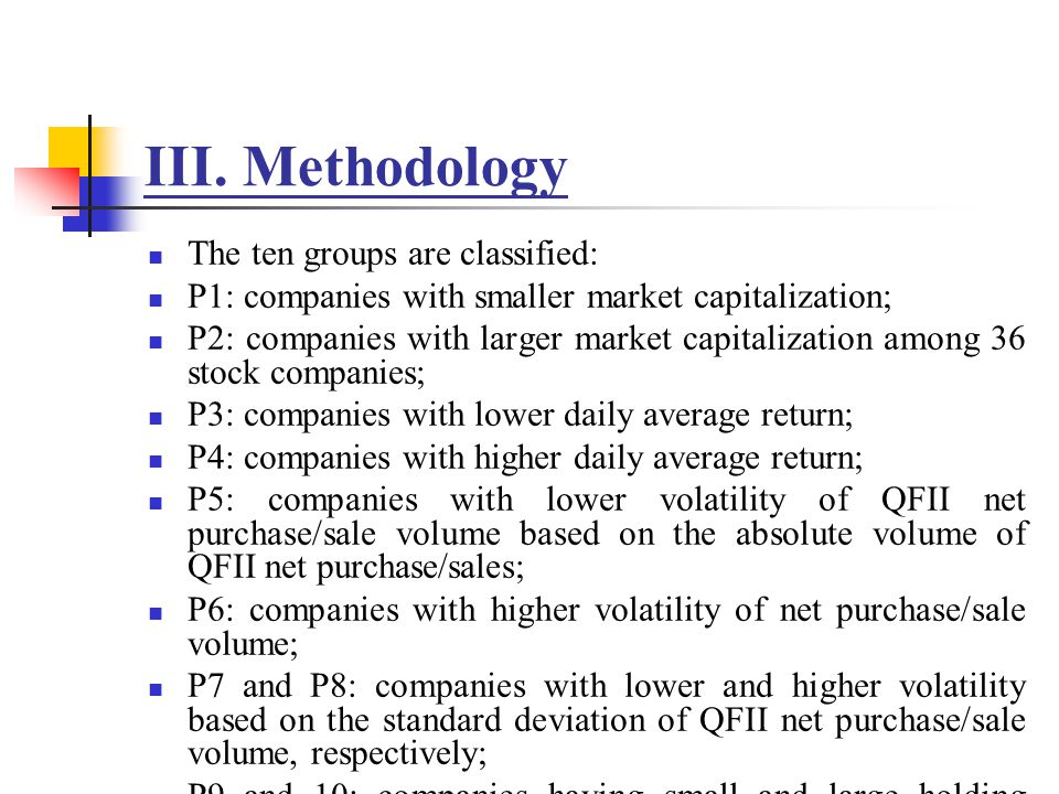III. Methodology The ten groups are classified: P1: companies with smaller market capitalization; P2: companies with larger market capitalization amon