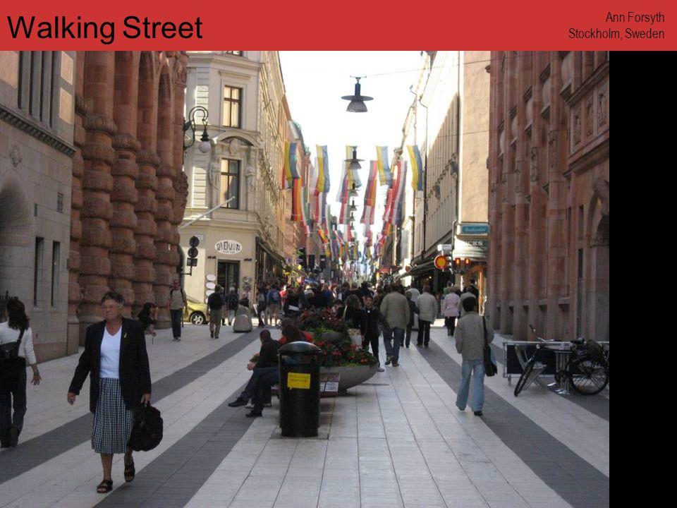 www.annforsyth.net Walking Street Ann Forsyth Stockholm, Sweden