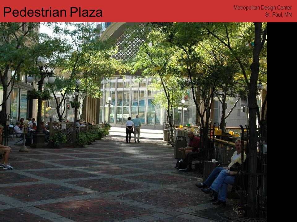 www.annforsyth.net Pedestrian Plaza Metropolitan Design Center St. Paul, MN