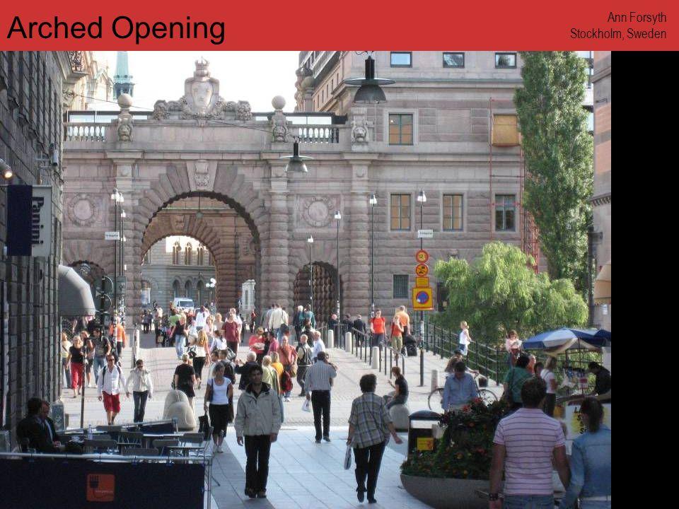 www.annforsyth.net Arched Opening Ann Forsyth Stockholm, Sweden