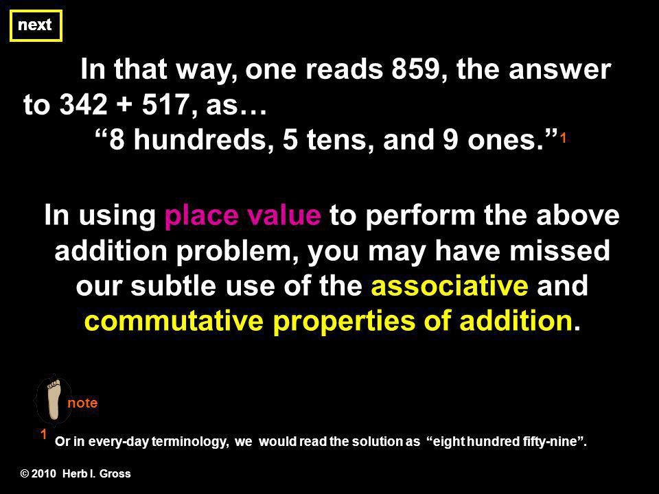 The commutative property of addition is a more formal way of saying that the sum of two numbers does not depend on the order in which the two numbers are written.
