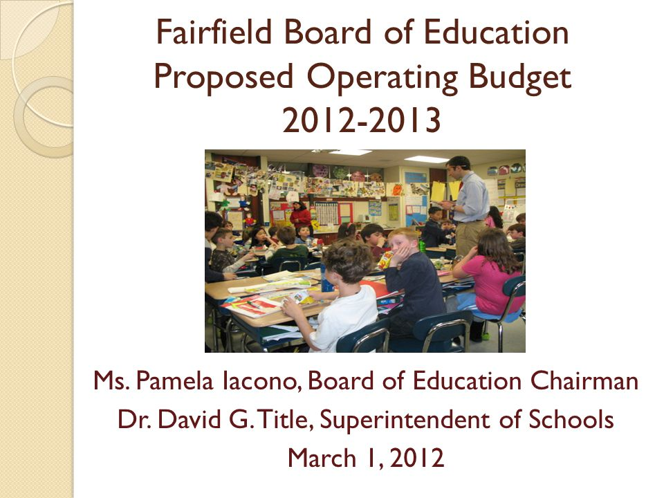 Fairfield Board of Education Proposed Operating Budget 2012-2013 Ms.