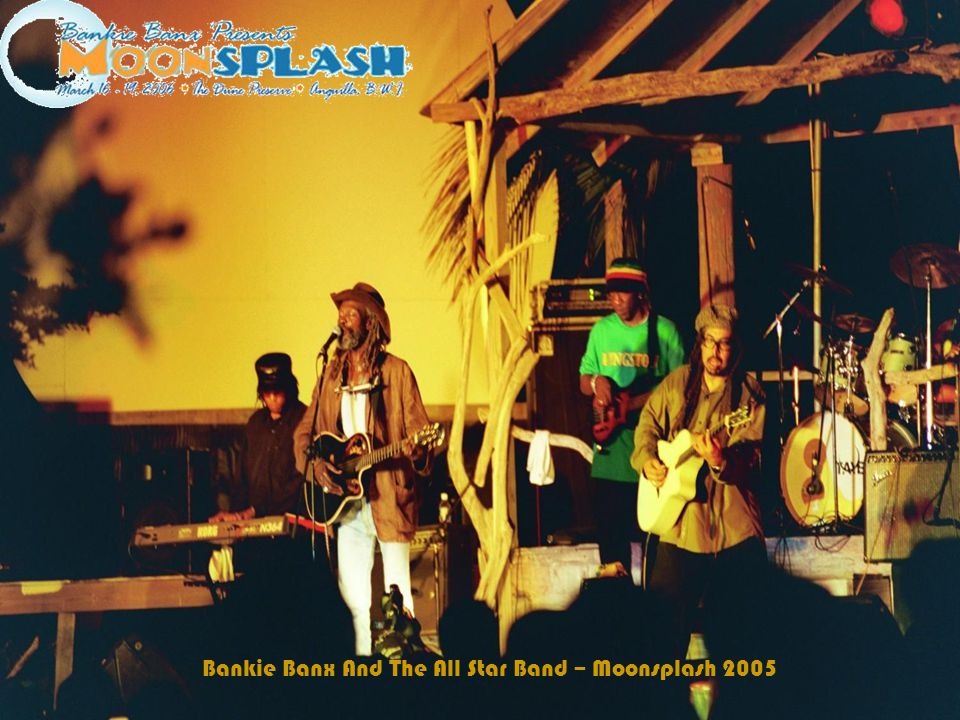 Moonsplash Honor Roll Moonsplash started as an annual island showcase for Bankie Banx, and included local acts including longtime performer Kinayah.