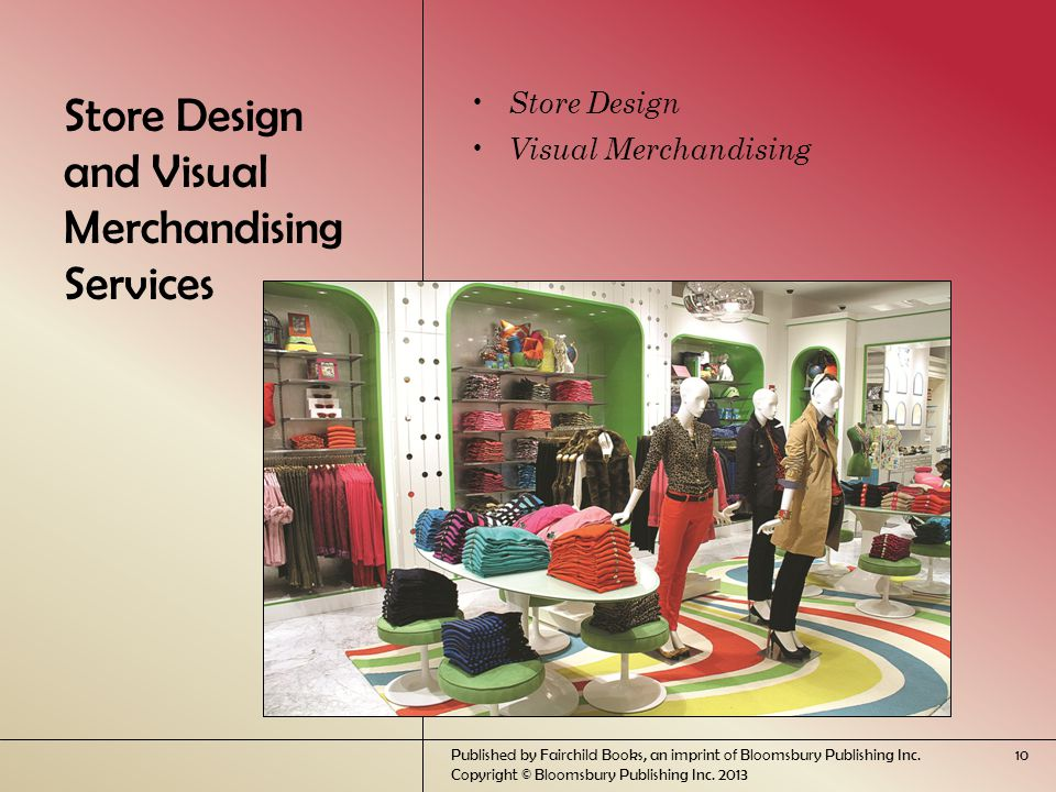 Store Design and Visual Merchandising Services Store Design Visual Merchandising Published by Fairchild Books, an imprint of Bloomsbury Publishing Inc.