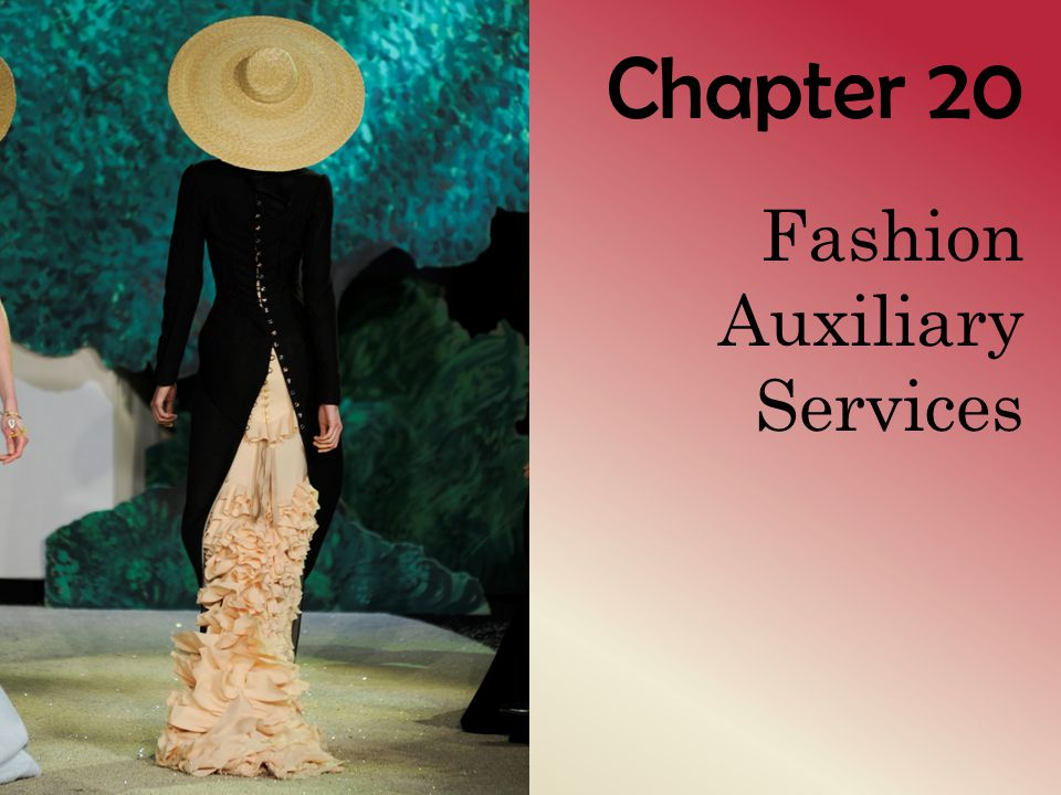 Chapter 20 Fashion Auxiliary Services