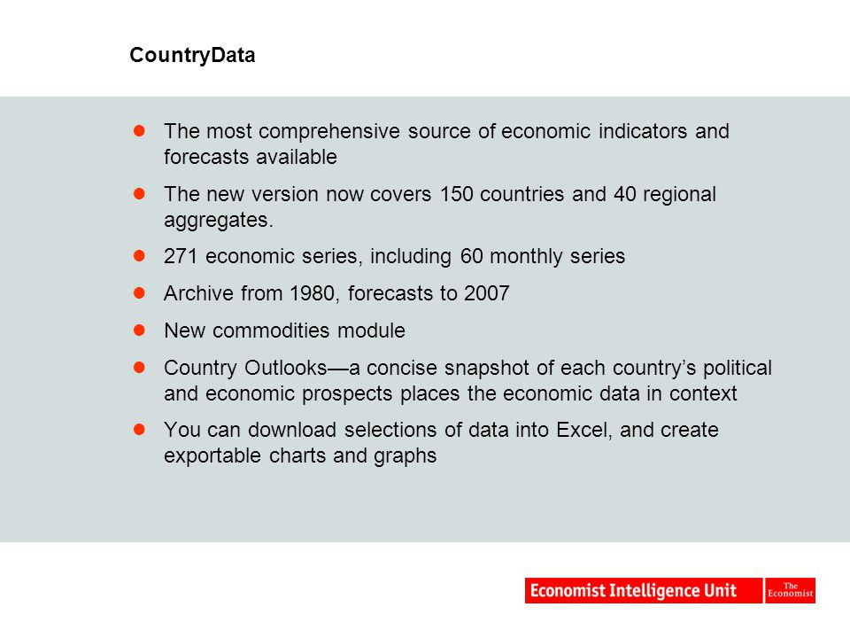 CountryData The most comprehensive source of economic indicators and forecasts available The new version now covers 150 countries and 40 regional aggregates.